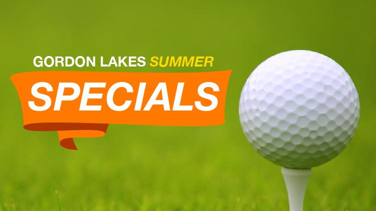 Gordon Lakes Golf Club Summer Specials