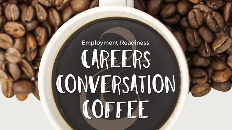 Career, Coffee and Conversation