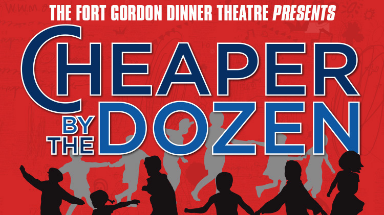 Cheaper by the Dozen – Dinner Theatre Production