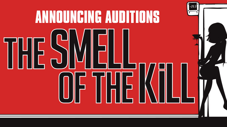 The Smell of the Kill Auditions