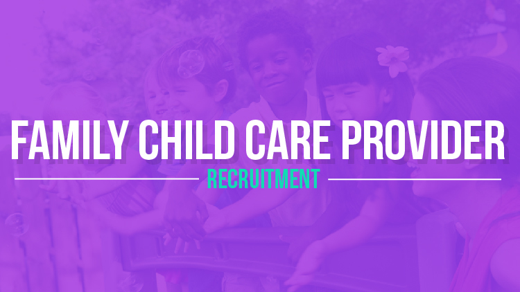 Want to be a Family Child Care Provider?