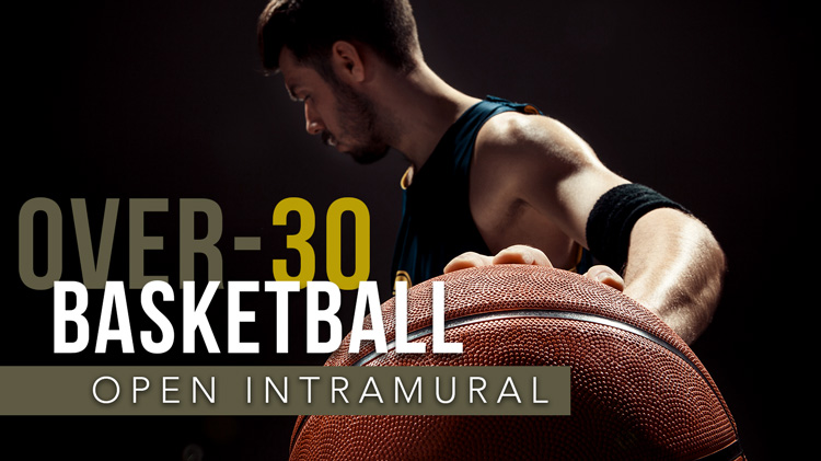 Registration: 2019 Open Intramural Over-30 Basketball