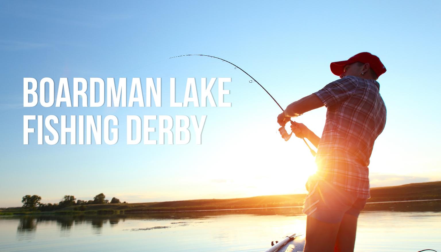 Boardman Lake Fishing Derby